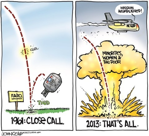 John Cole - The Scranton Times-Tribune - LOCAL NC -- Close call and that's all COLOR - English - north carolina, GOP, hydrogen bomb, the poor, women, minorities, unemployment, medicaid, schools, voter ID