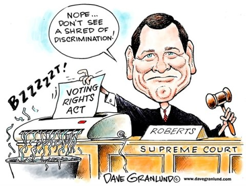 Dave Granlund - Politicalcartoons.com - Voting Rights Act shredded - English - 		Supreme Court,Voting rights,discrimination,voter rights,blacks,south,minorities,blocking,stripped,Roberts,justices,states,southern states,