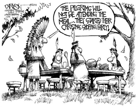 John Darkow - Columbia Daily Tribune, Missouri - Thanksgiving Creep - English - Thanksgiving, Pilgrims, Indians, Feast, Dinner, Creep, Christmas, Shopping, Start, Attend, Early, Holiday, Meal