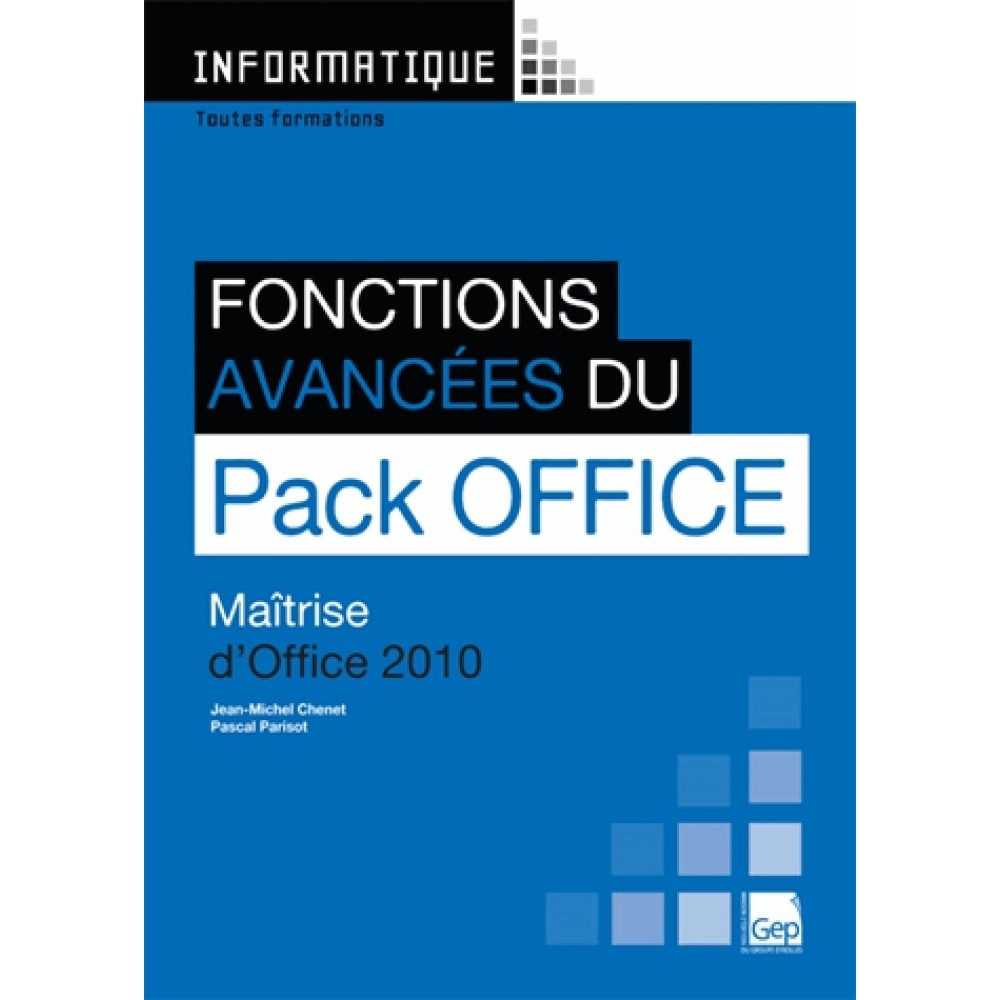 Maitrise Pack Office Fonctions Avancées Du Pack Office 2010 Maîtrise D Office 2010