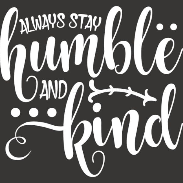 Always Stay Humble and Kind, Quotes, Inspirational iPhone 6/6S Case