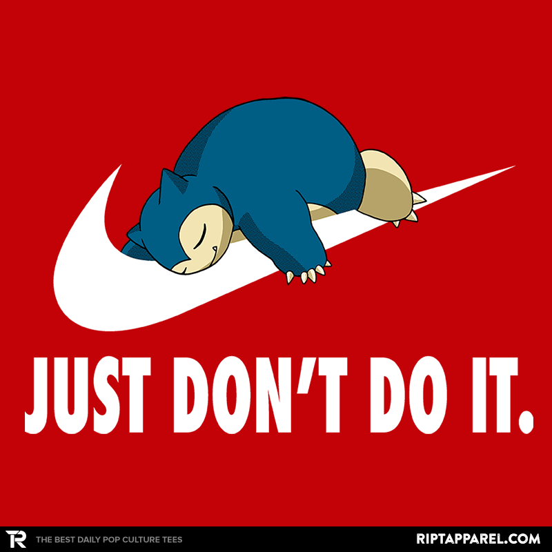 Snorlax Wallpaper Iphone Hd Just Don T Do It From Ript Day Of The Shirt