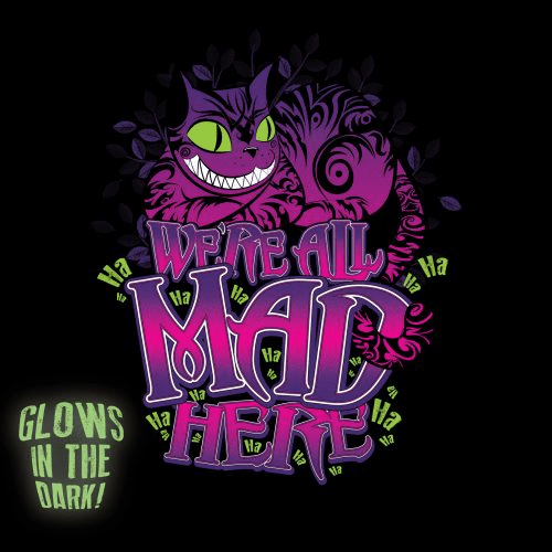 Alice In Wonderland Wallpaper Quotes Cheshire Cat We Re All Mad Here From Graphiclab Day Of The Shirt