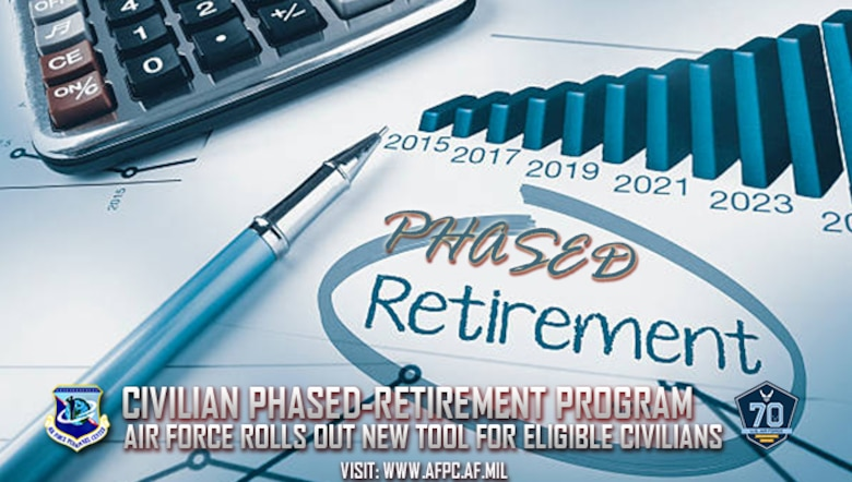 AF rolls out phased retirement program for eligible civilians \u003e Air - retirement program