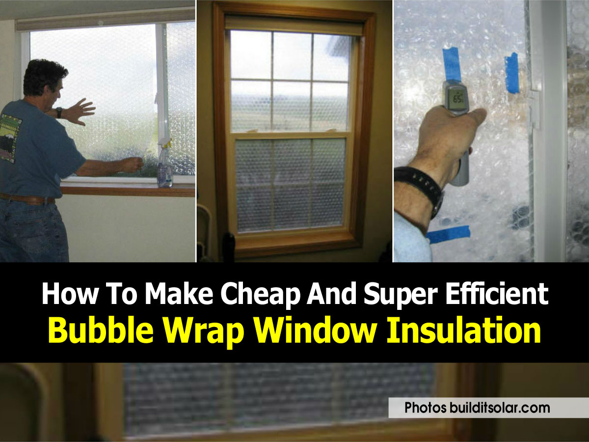 How To Insulate Windows How To Make Cheap And Super Efficient Bubble Wrap Window