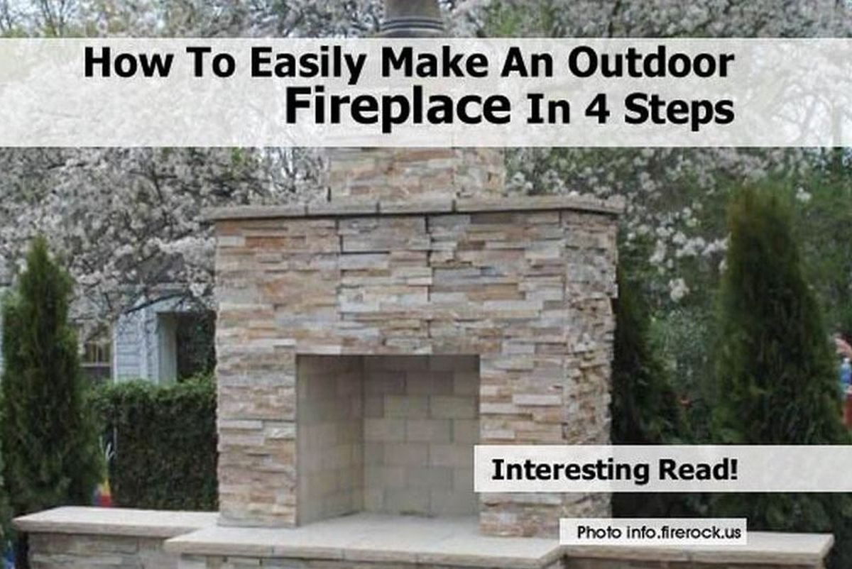 Make Your Own Outdoor Fireplace How To Easily Make An Outdoor Fireplace In 4 Steps