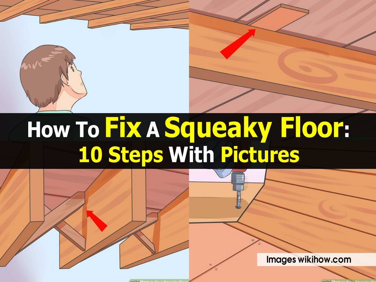 How To Fix Squeaky Floors How To Fix A Squeaky Floor 10