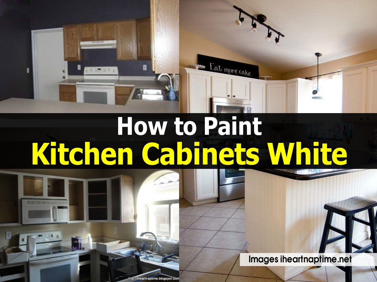 How To Paint Kitchen Cabinets White With A Sprayer How To Paint Kitchen Cabinets White