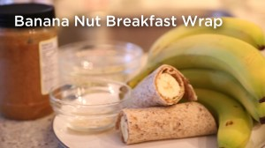 Easy banana nut breakfast wrap recipe