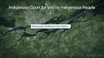 First Nations community creates court for and by indigenous people