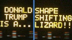 'Donald Trump is a shape shifting lizard': Texas traffic signs hacked