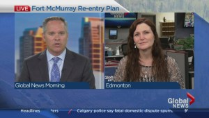 Fort McMurray wildfires: Mayor Melissa Blake on provincial re-entry plan