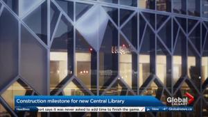 Construction milestone on Tuesday for Calgary's new Central Library