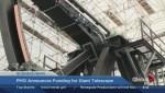 BIV: Harper announces funding for giant telescope