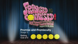 Fringe Reviews: Promise & Promiscuity, The War of 1812, and God Is a Scottish Drag Queen 2