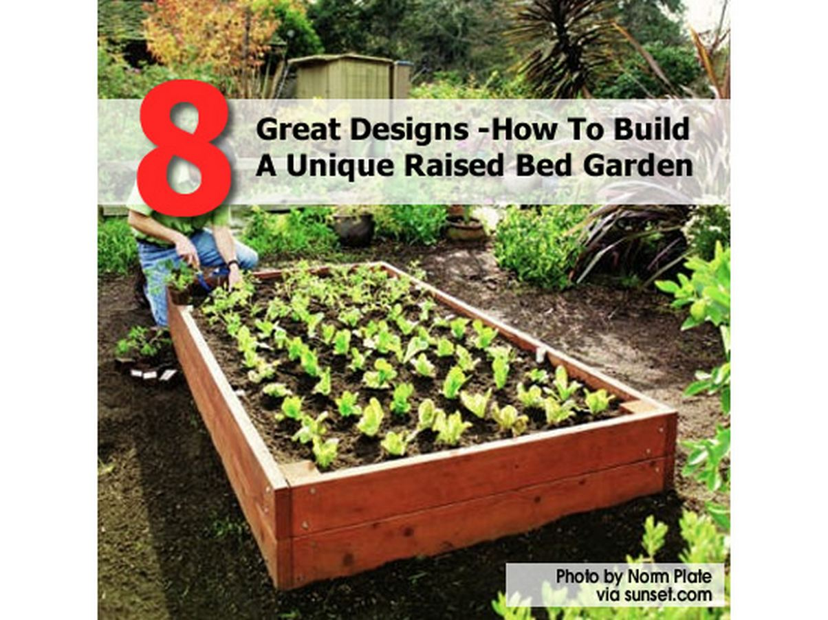 Instructions For Making Raised Garden Beds 8 Great Designs How To Build A Unique Raised Bed Garden