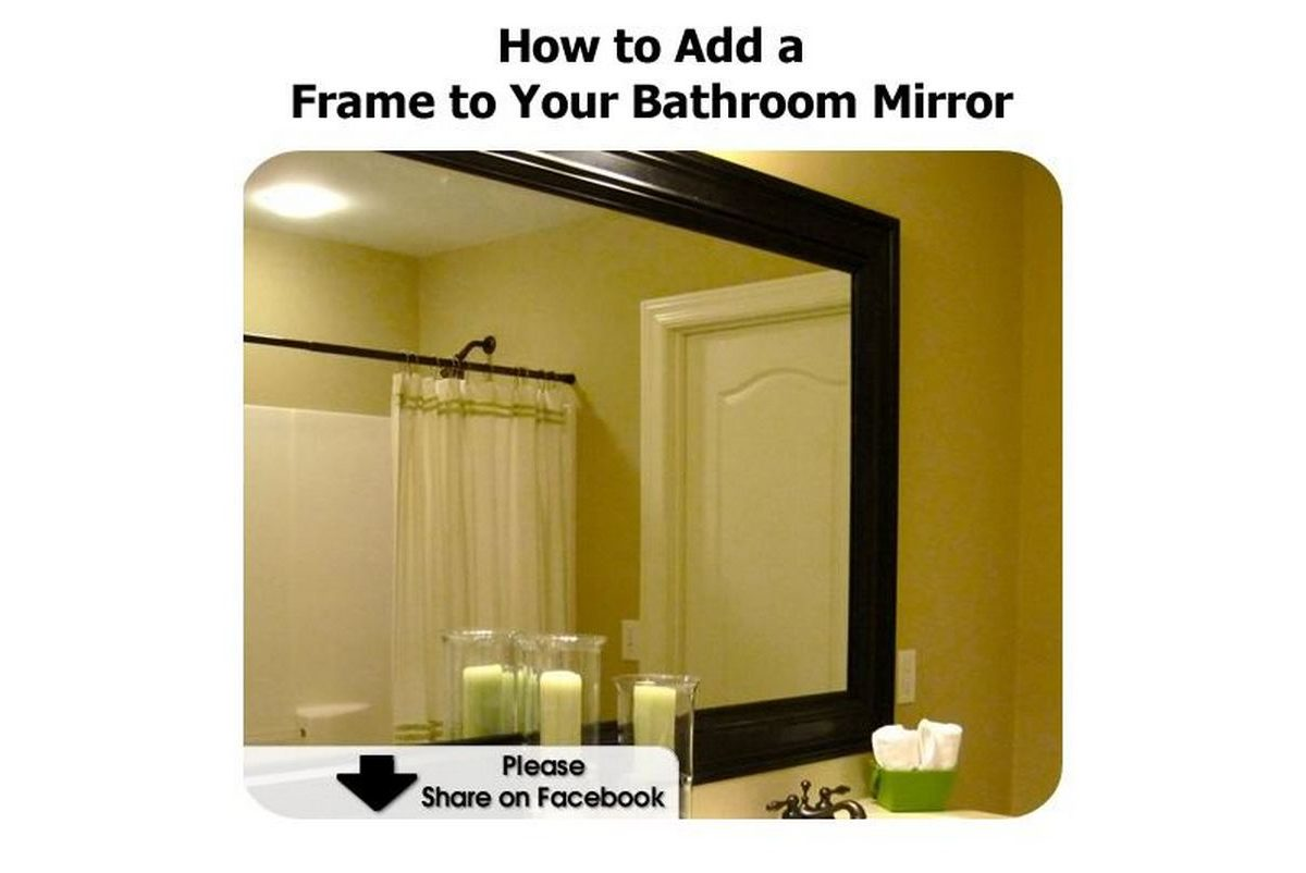 How To Frame A Large Bathroom Mirror How To Add A Frame To Your Bathroom Mirror