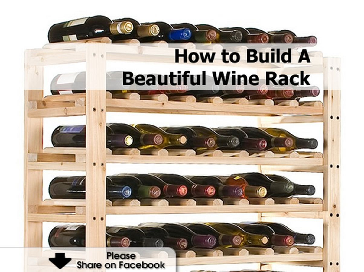 How To Make A Wine Rack Make Your Own Wine Rack How To Build A Beautiful Wine