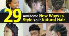 styles to do with natural hair 29 Awesome New Ways To Style Your Natural Hair