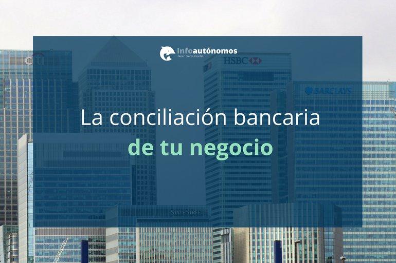 Qué es la conciliación bancaria Infoautónomos