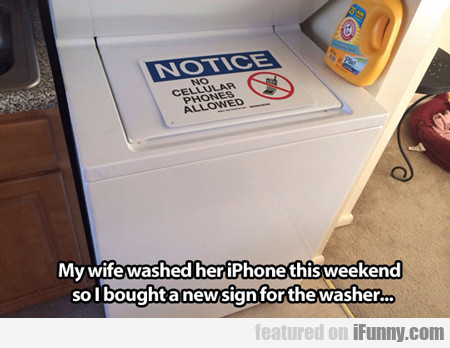My Wife Washed Her Iphone This Weekend...