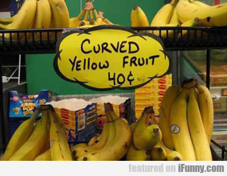 Curved Yellow Fruit...