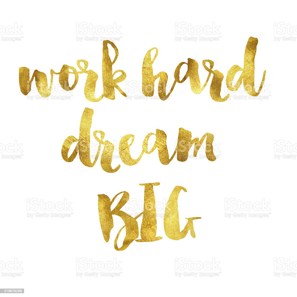 Business Inspirational Quotes Wallpaper Download Work Hard Dream Big Gold Foil Message Stock Vector Art