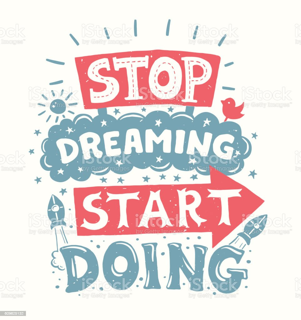 Floral Inspirational Quote Wallpaper Stop Dreaming Start Doing Motivation Quote Poster Stock