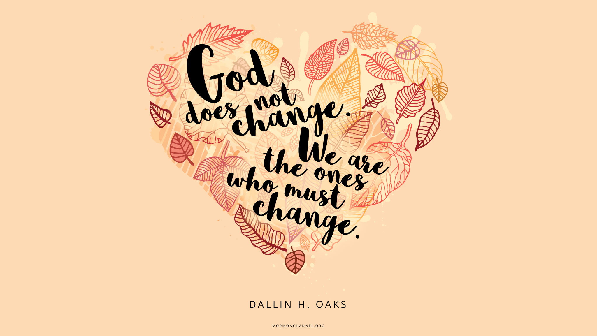 Trust Quotes Wallpaper Daily Quote God Does Not Change Mormon Channel