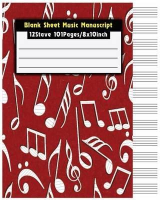 Blank Sheet Music Manuscript - Staff Paper Musicians Notebook 12