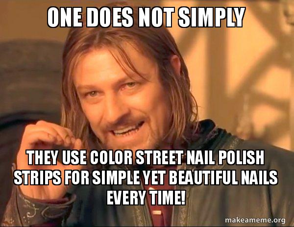 One Does Not Simply They Use Color Street Nail Polish