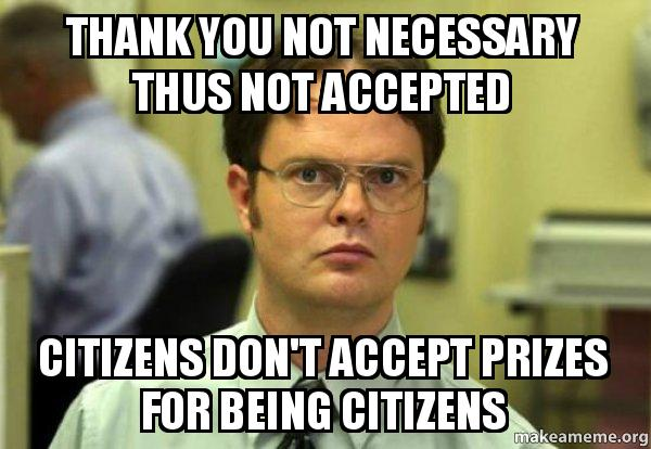 thank you not necessary thus not accepted citizens don\u0027t accept