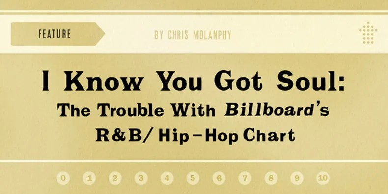 I Know You Got Soul The Trouble With Billboard\u0027s RB/Hip-Hop Chart
