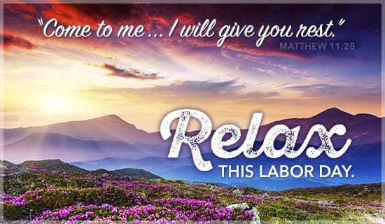 Christian Wallpaper Fall Happy Birthday Relax This Labor Day Ecard Free Labor Day Cards Online