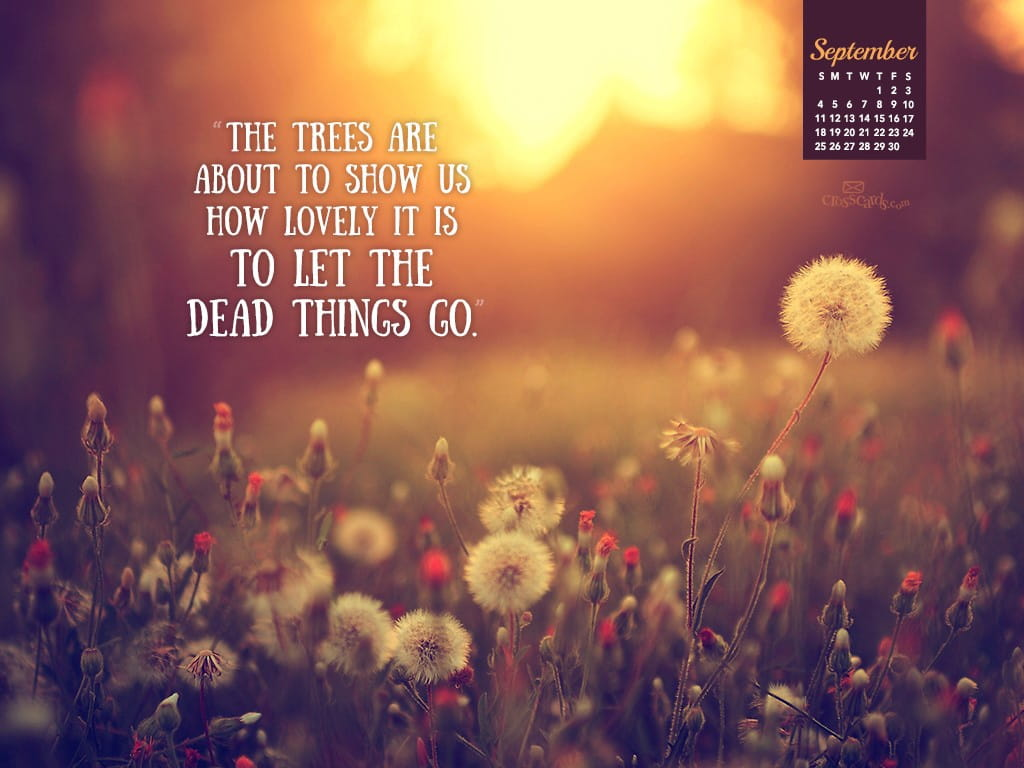 Download Free Encouragement Wallpaper Quotes September 2016 Let Things Go Desktop Calendar Free