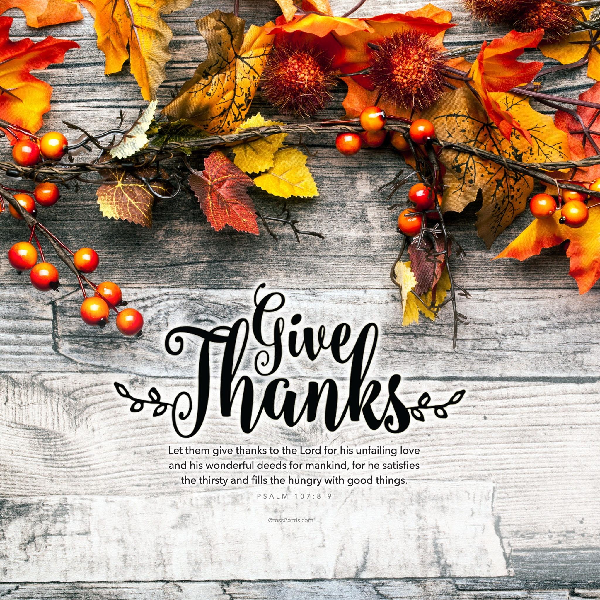 Fall Scripture Iphone Wallpaper November 2016 Give Thanks Psalm 107 8 9 Desktop