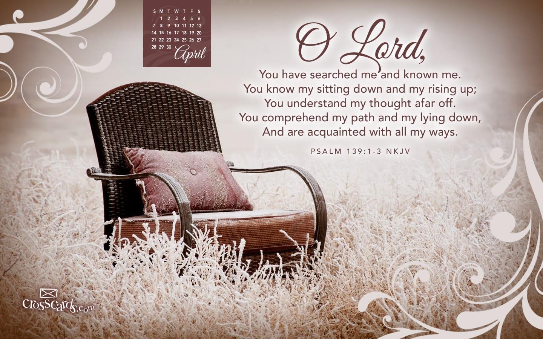 Christian Quotes Wallpaper Phone April 2013 Psalm 139 1 3 Nkjv Desktop Calendar Free