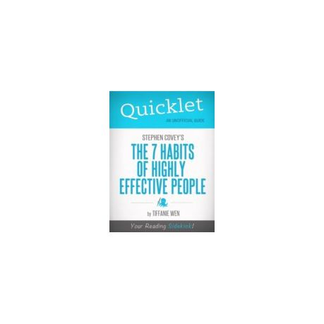 Quicklet on Stephen R Covey\u0027s The 7 Habits Of Highly Effective