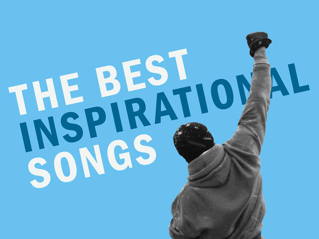 The 30 best inspirational songs, from \u0027Heroes\u0027 to \u0027Born to Run
