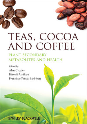Teas, Cocoa and Coffee Plant Secondary Metabolites and Health