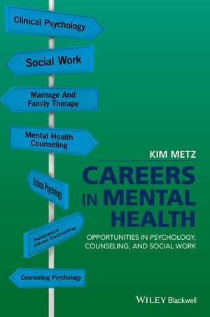 Careers in Mental Health Opportunities in Psychology, Counseling