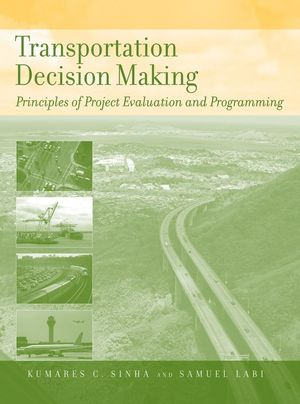 Transportation Decision Making Principles of Project Evaluation and - project evaluation