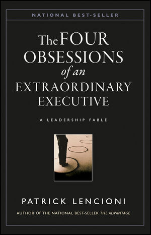 The Four Obsessions of an Extraordinary Executive A Leadership - executive summaries books