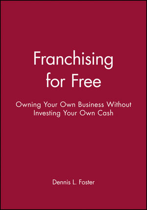 Franchising for Free Owning Your Own Business Without Investing - own business
