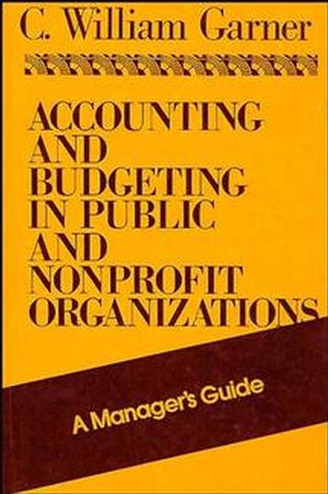 Accounting and Budgeting in Public and Nonprofit Organizations A