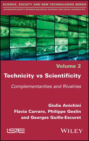 Technicity vs Scientificity Complementarities and Rivalries