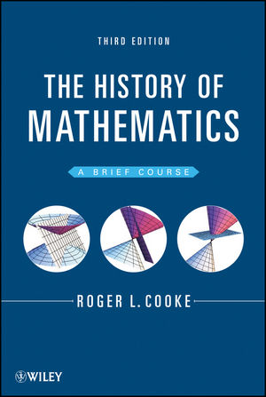 The History of Mathematics A Brief Course, 3rd Edition History of
