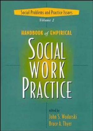Handbook of Empirical Social Work Practice, 2 Volume Set Social - social work practice