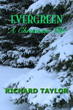 Evergreen A Christmas Tale by Richard Taylor