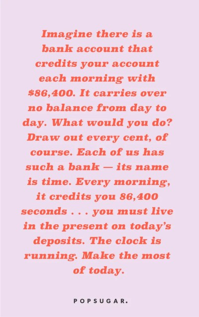 Time Is Precious | Life-Changing Inspirational Quotes | POPSUGAR Smart Living Photo 15
